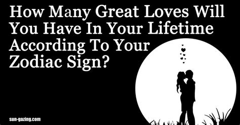 How Many Great Loves Will You Have In Your Lifetime