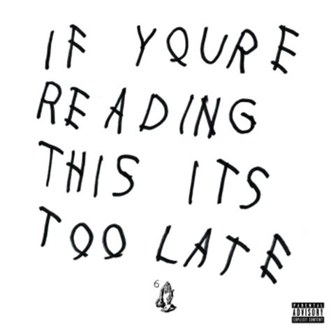 """""""If You're Reading This It's Too Late"""" von Drake – laut"""